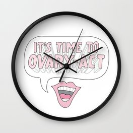 It's Time to Ovary-Act Wall Clock