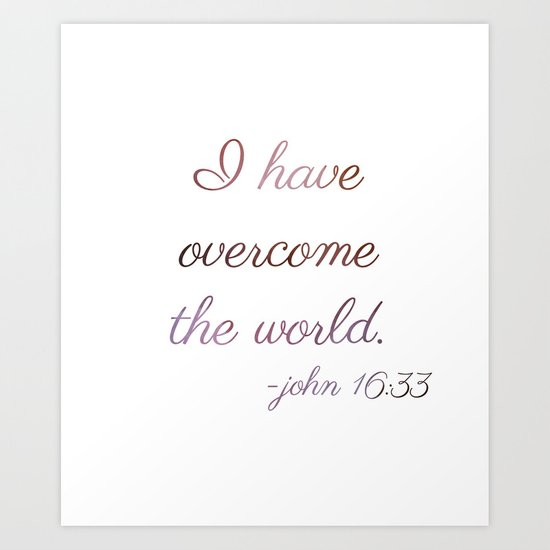 I Have Overcome the World Art Print