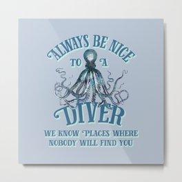 Funny Octopus Scuba Diver Quote Metal Print