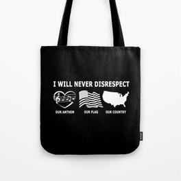 I WILL NEVER DISRESPECT Tote Bag