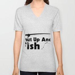 Shut Up And Fish1 Unisex V-Neck