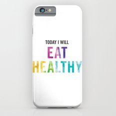 New Year's Resolution Poster - TODAY I WILL EAT HEALTHY Slim Case iPhone 6s
