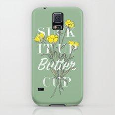 Suck it Up Buttercup Galaxy S5 Slim Case