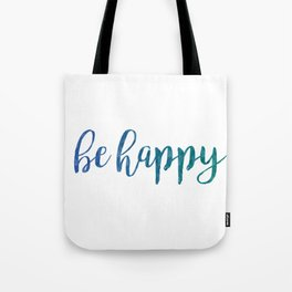 Be Happy Quote - Blue Tote Bag