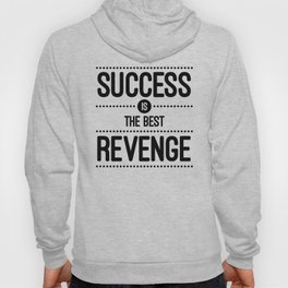 Success Is The Best Revenge (White) Quote Hoody
