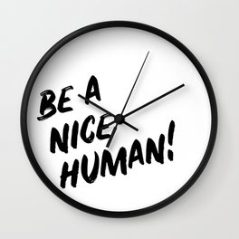 Be A Nice Human Wall Clock