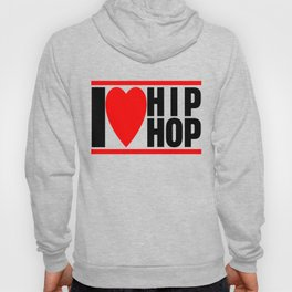 I love Hip Hop Hoody