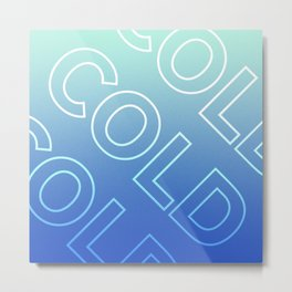 Think Cold Thoughts Metal Print