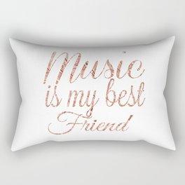 Music is my best friend, rose gold Rectangular Pillow