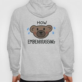 How Embearrassing Hoody