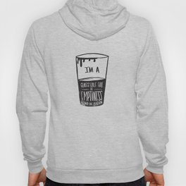 glass half full of emptiness Hoody