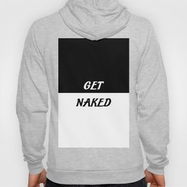 get naked funny saying quote Hoody