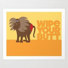 Kids' Bathroom - Wipe Your Butt Art Print