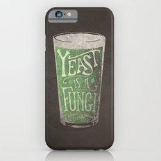 St. Patricks Variation - Yeast is a Fungi Slim Case iPhone 6s