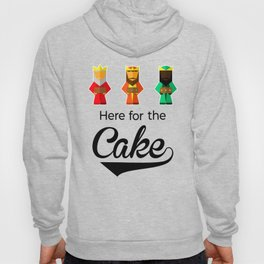 Here For The Cake Funny Pun Epiphany Three Kings Day design Hoody