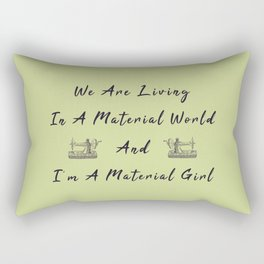 WE are living in a material world and I'm a material girl funny pun Sew sewing Rectangular Pillow