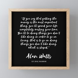 6  |  Alan Watts Quote 190516 Framed Mini Art Print