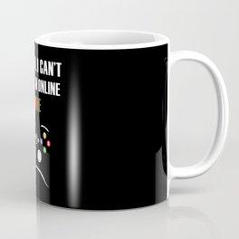 No mom, I can't pasue an online game Coffee Mug