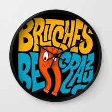 Britches be Crazy Wall Clock
