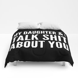 My Daughter & I Talk Shit About You (Black & White) Comforters