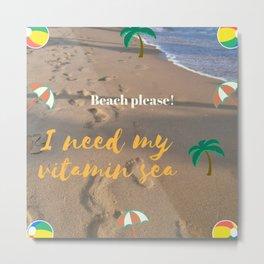 ¡Playa por favor!   Beach please! Metal Print