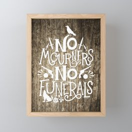 No Mourners No Funerals Framed Mini Art Print