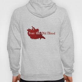 Fear the old blood Hoody