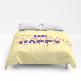 be fucking happy Comforters