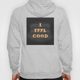 I feel Good Hoody