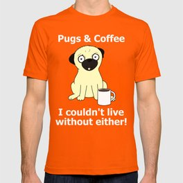 Pugs and Coffee T-shirt