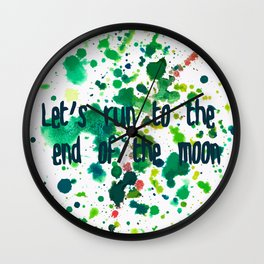 Let's Run to the End of the Moon Wall Clock