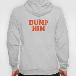 DUMP HIM - Britney Spears message tee Hoody