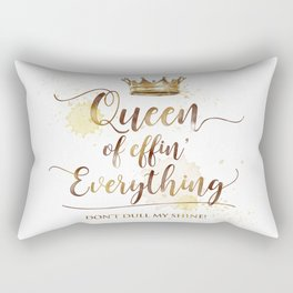 Queen of effin' Everything Rectangular Pillow