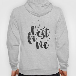 C'EST LA VIE, That's Life,French Quote,French Print,French Kiss,French Saying,Watercolour Brush,Blac Hoody