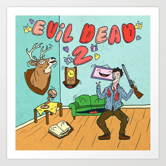 ♥ EVIL DEAD 2 ♥ Art Print