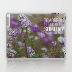 someday. Laptop & iPad Skin