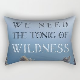 The Tonic of Wildness Rectangular Pillow
