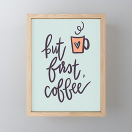 But First Coffee Framed Mini Art Print