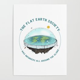 The Flat Earth has members all around the globe Poster