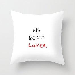 My best lover Throw Pillow