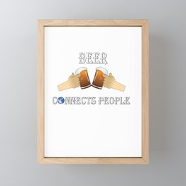 Beer Connects People Gift For Men And Women Framed Mini Art Print