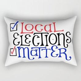 Local Elections Matter Rectangular Pillow