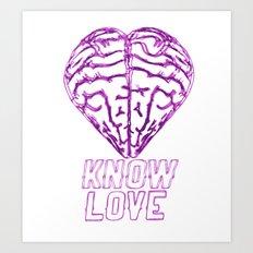 Know Love Art Print
