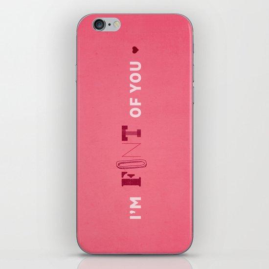 I'm Font of you iPhone & iPod Skin