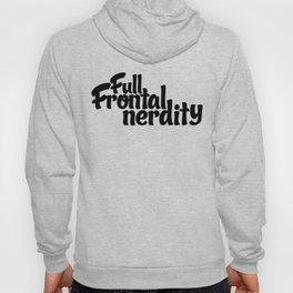 Full Frontal Nerdity Hoody