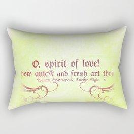 O, spirit of love! - Shakespeare Love Quotes Rectangular Pillow