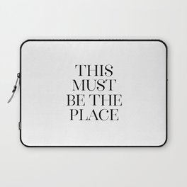 This Must Be The Place, Black And White, Wall Art, Bedroom Print Laptop Sleeve