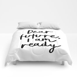 Dear Future I Am Ready modern black and white minimalist typography poster home room wall decor Comforters