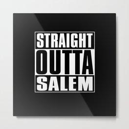 Straight Outta Salem Metal Print