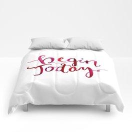 Begin Today Comforters